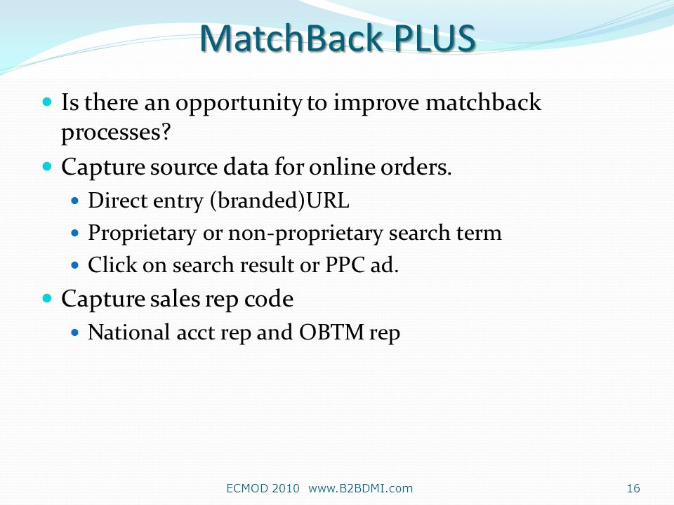 Is there an opportunity to improve matchback processes.