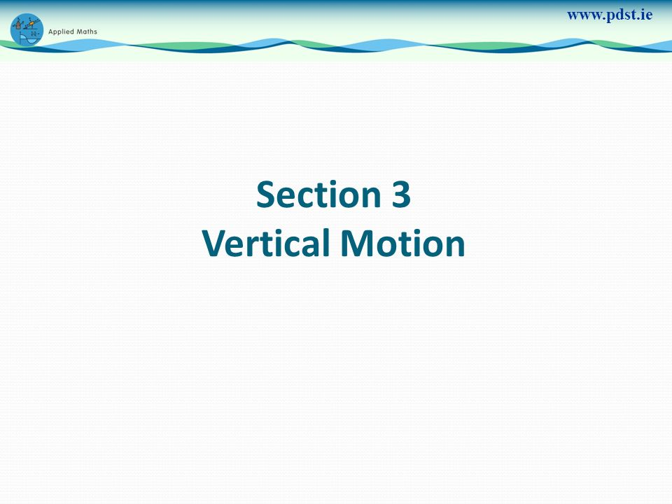 www.pdst.ie Section 3 Vertical Motion