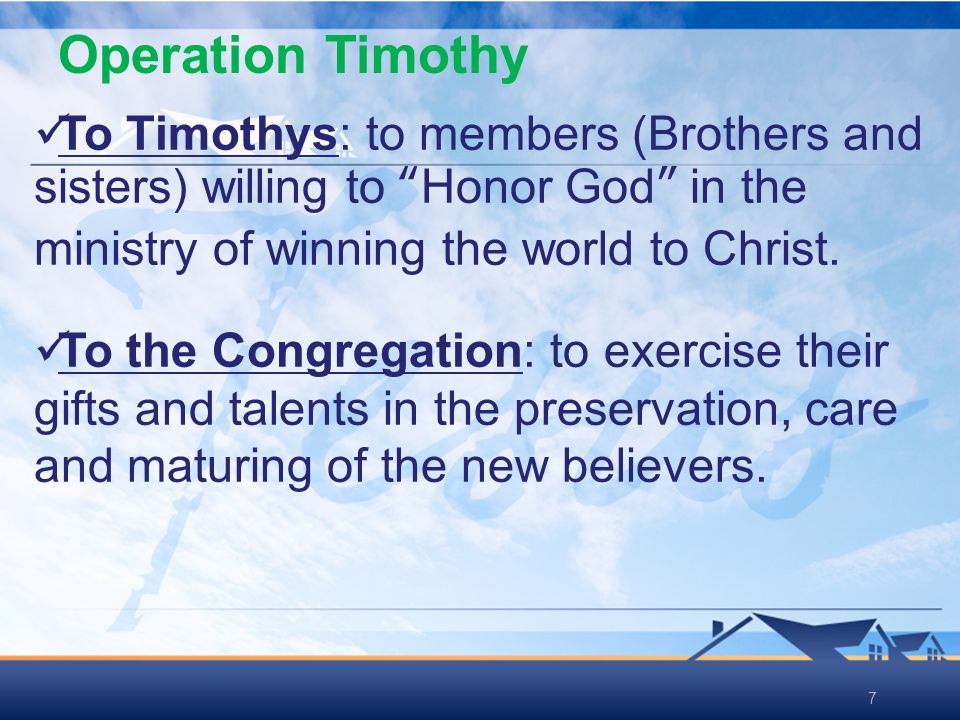 77 To Timothys: to members (Brothers and sisters) willing to Honor God in the ministry of winning the world to Christ. To the Congregation: to exercis