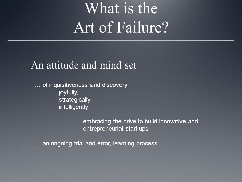 What is the Art of Failure.