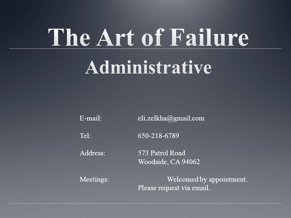 Tel: Address:573 Patrol Road Woodside, CA Meetings:Welcomed by appointment.