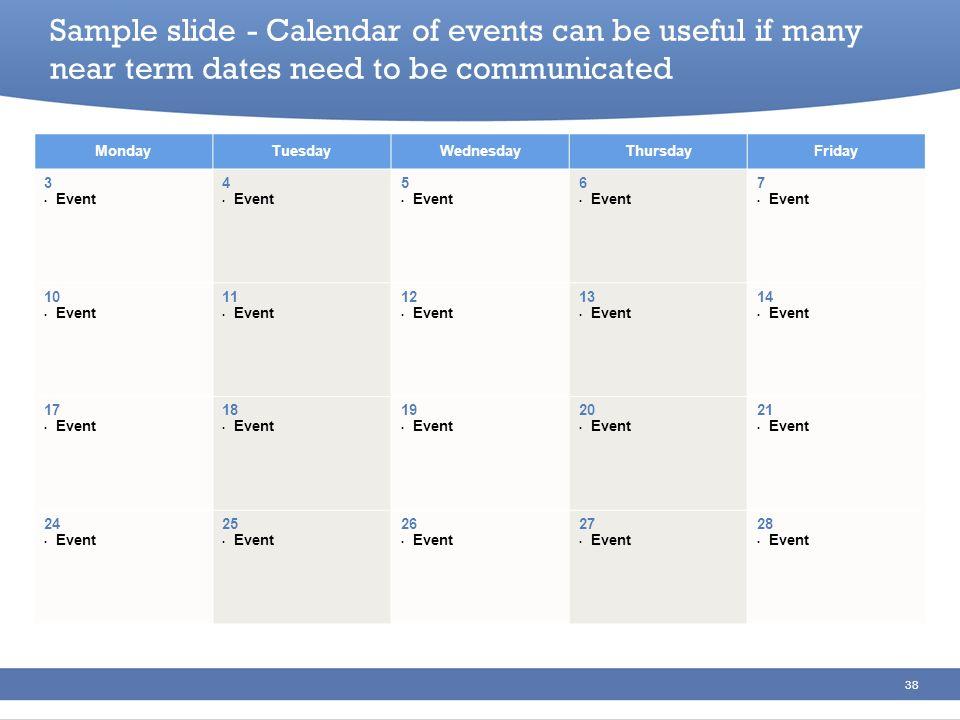 38 MondayTuesdayWednesdayThursdayFriday 3 Event 4 Event 5 Event 6 Event 7 Event 10 Event 11 Event 12 Event 13 Event 14 Event 17 Event 18 Event 19 Even