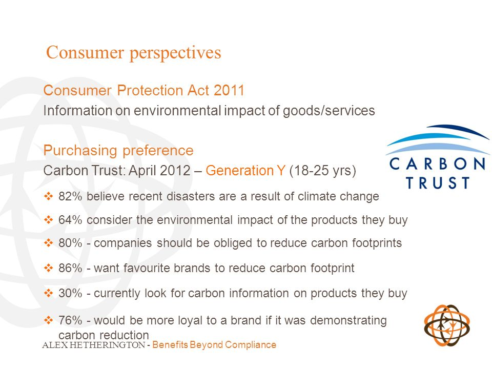 ALEX HETHERINGTON - Benefits Beyond Compliance Consumer perspectives Consumer Protection Act 2011 Information on environmental impact of goods/service