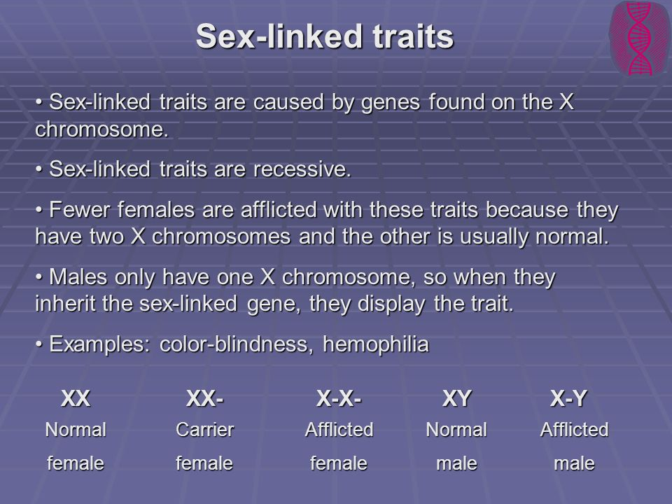 Sex-linked traits Sex-linked traits are caused by genes found on the X chromosome. Sex-linked traits are caused by genes found on the X chromosome. Se