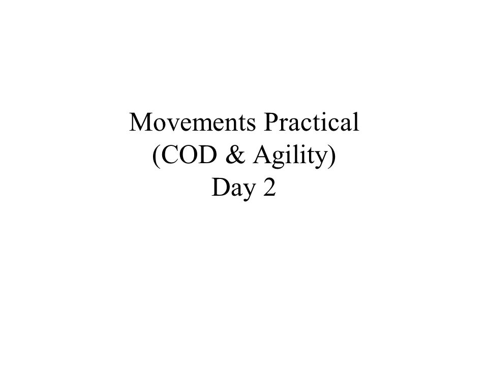 Movements Practical (COD & Agility) Day 2
