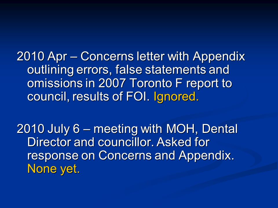 2010 Apr – Concerns letter with Appendix outlining errors, false statements and omissions in 2007 Toronto F report to council, results of FOI.