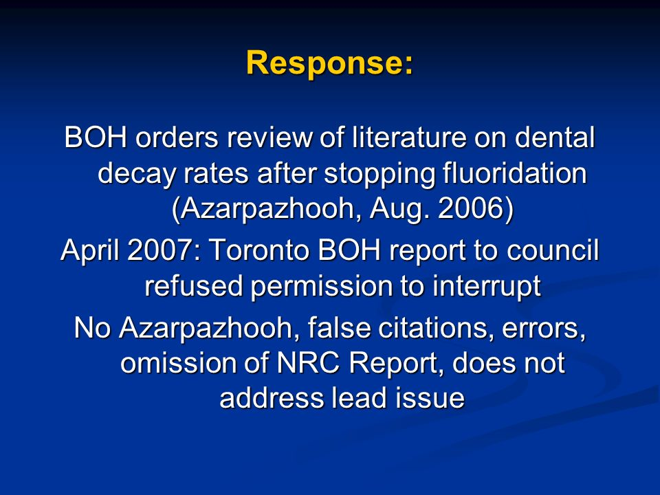 Response: BOH orders review of literature on dental decay rates after stopping fluoridation (Azarpazhooh, Aug.
