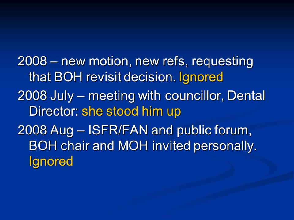 2008 – new motion, new refs, requesting that BOH revisit decision.