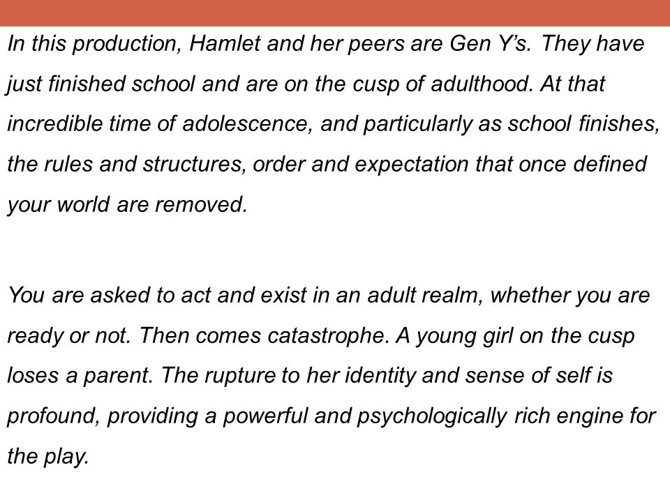 In this production, Hamlet and her peers are Gen Ys.