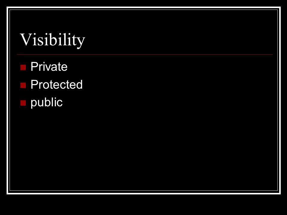 Visibility Private Protected public