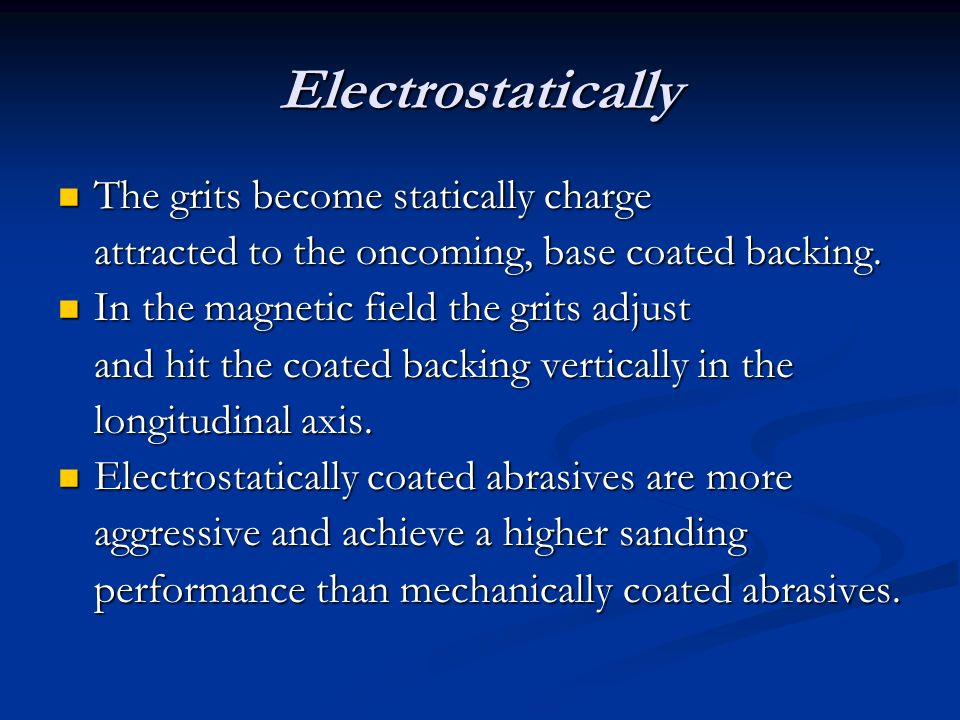 Electrostatically.