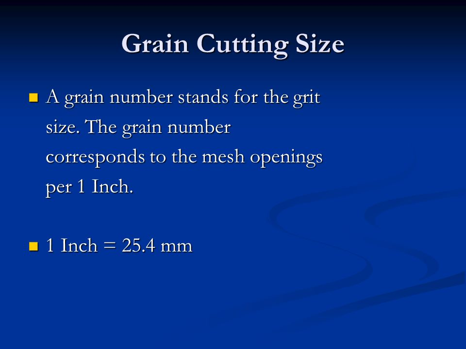 A grain number stands for the grit A grain number stands for the grit size.