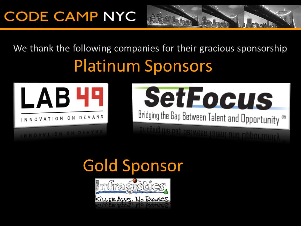We thank the following companies for their gracious sponsorship Platinum Sponsors Gold Sponsor