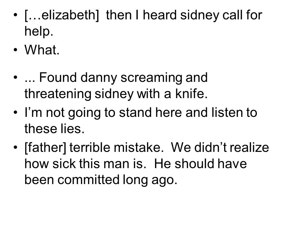 […elizabeth] then I heard sidney call for help. What....