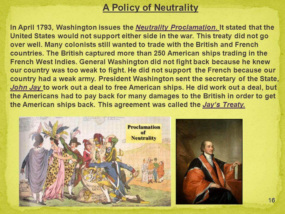 washington s neutrality proclamation and the genêt We explain looking east with citizen genêt and jay's in the spring of 1793 — despite washington's neutrality proclamation — the revolutionary.