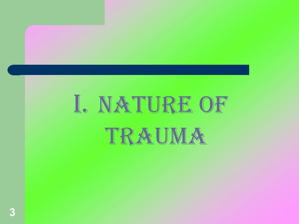 3 I. NATURE OF TRAUMA