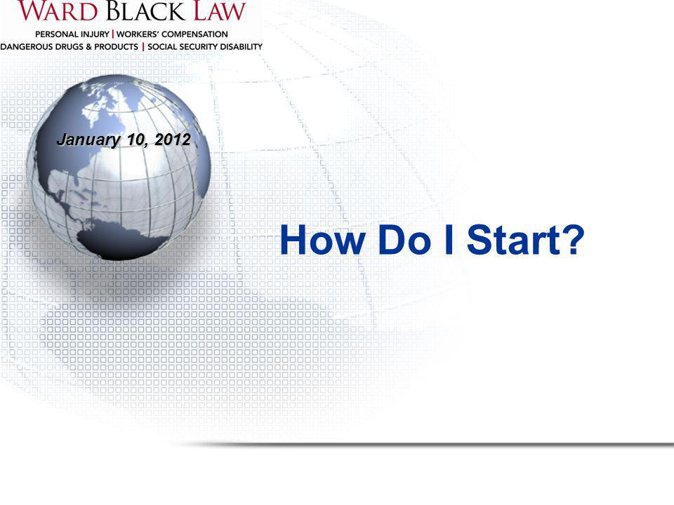 January 10, 2012 How Do I Start?