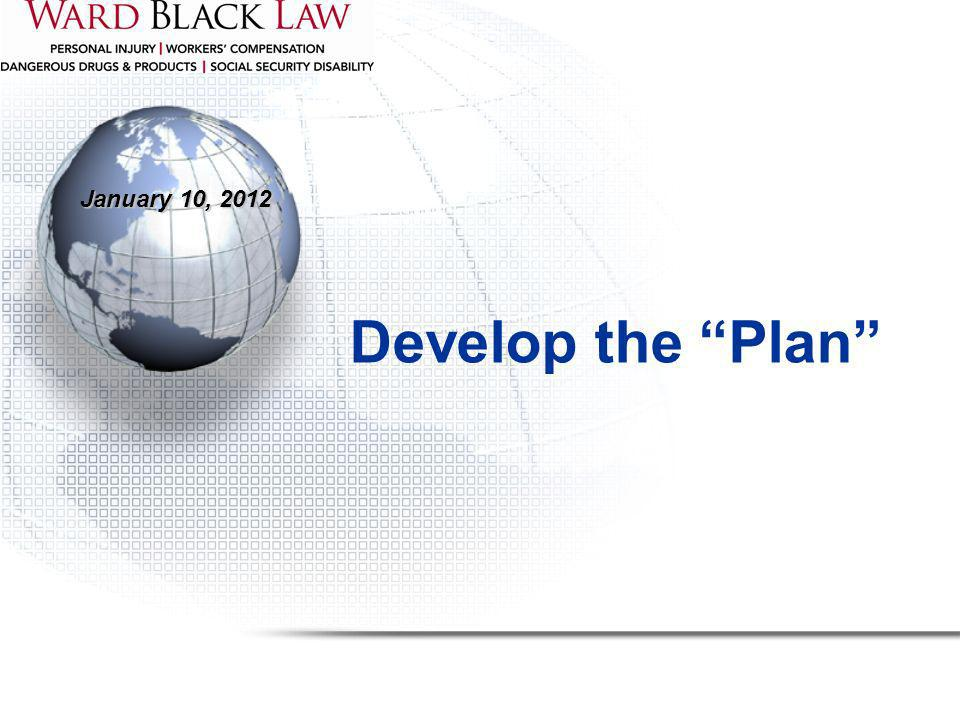 January 10, 2012 Develop the Plan