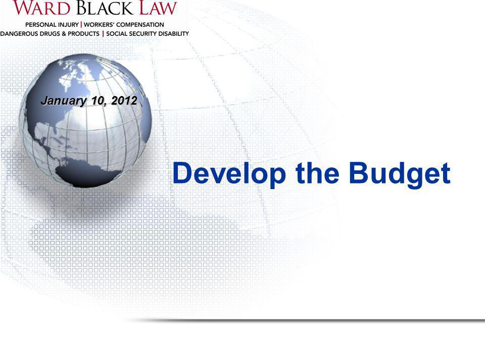 January 10, 2012 Develop the Budget