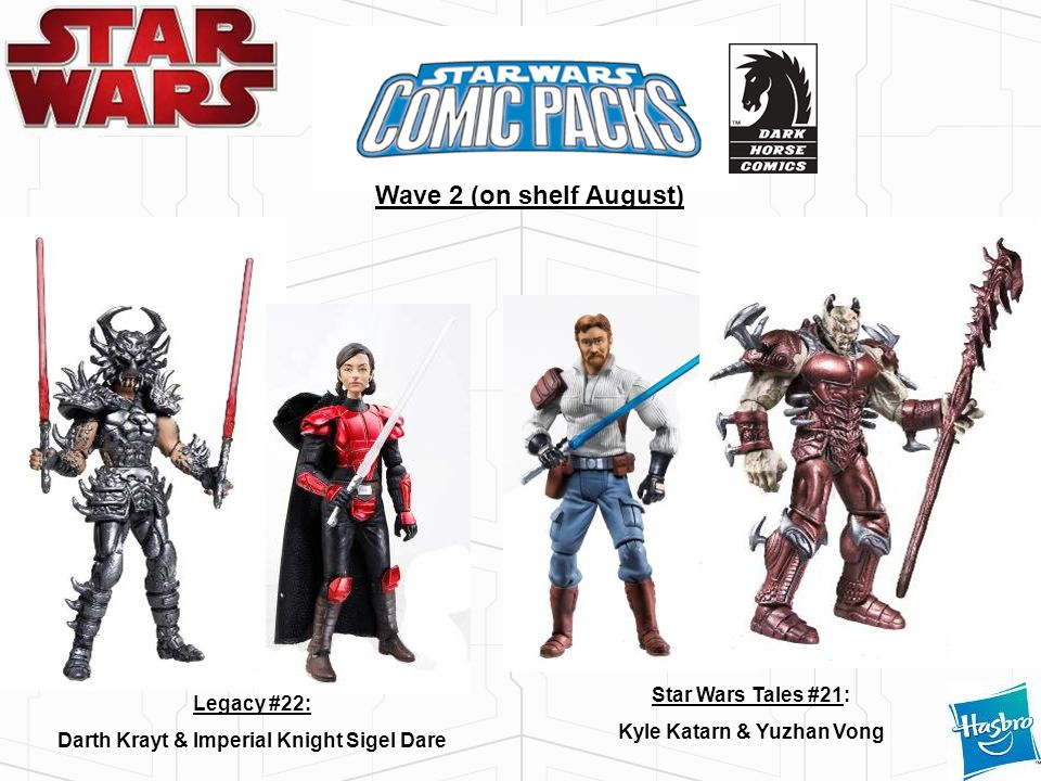 Legacy #22: Darth Krayt & Imperial Knight Sigel Dare Star Wars Tales #21: Kyle Katarn & Yuzhan Vong Wave 2 (on shelf August)