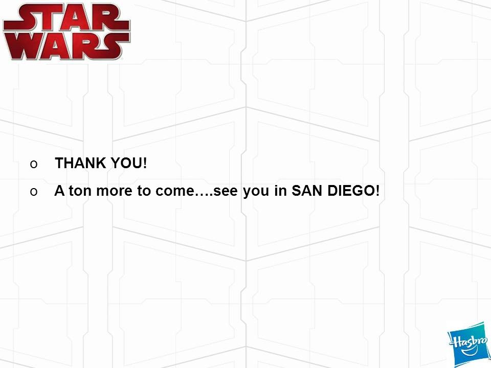 oTHANK YOU! oA ton more to come….see you in SAN DIEGO!