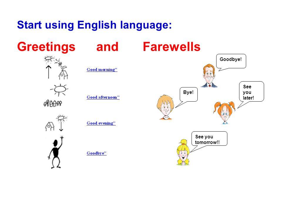Start using English language: Greetings and Farewells Goodbye.