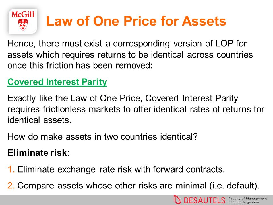Law of One Price for Assets Hence, there must exist a corresponding version of LOP for assets which requires returns to be identical across countries