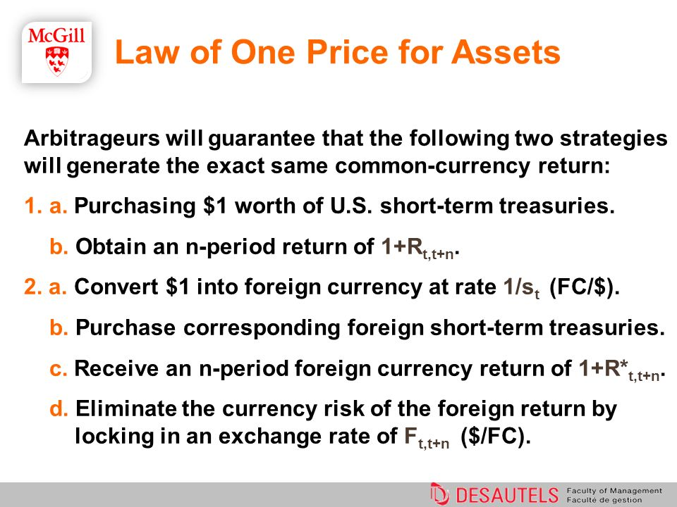 Arbitrageurs will guarantee that the following two strategies will generate the exact same common-currency return: 1.a. Purchasing $1 worth of U.S. sh