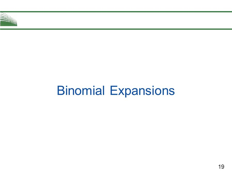 19 Binomial Expansions