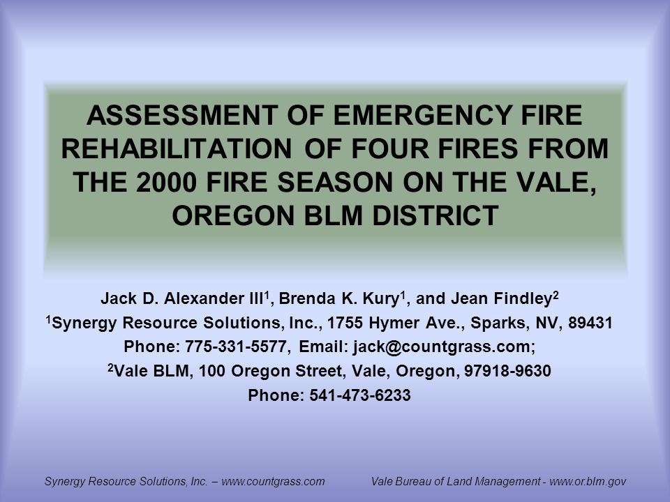 ASSESSMENT OF EMERGENCY FIRE REHABILITATION OF FOUR FIRES FROM THE 2000 FIRE SEASON ON THE VALE, OREGON BLM DISTRICT Jack D.