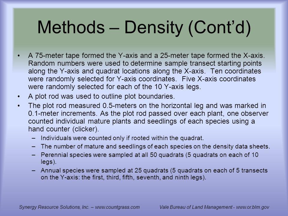 Methods – Density (Contd) A 75-meter tape formed the Y-axis and a 25-meter tape formed the X-axis.
