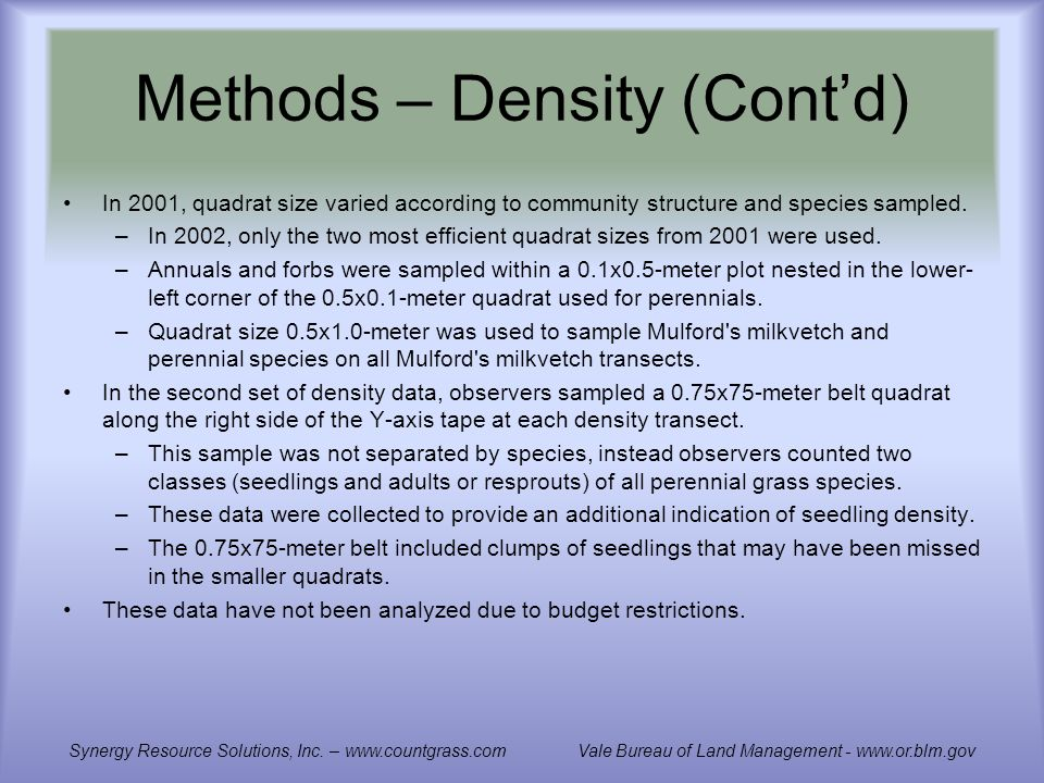 Methods – Density (Contd) In 2001, quadrat size varied according to community structure and species sampled.