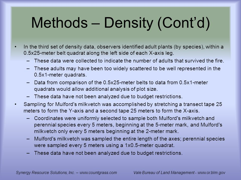 Methods – Density (Contd) In the third set of density data, observers identified adult plants (by species), within a 0.5x25-meter belt quadrat along the left side of each X-axis leg.
