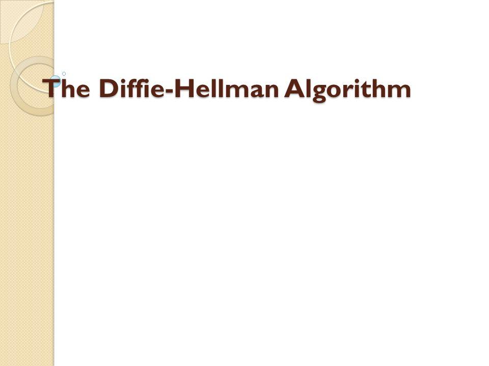 The Diffie-Hellman Algorithm
