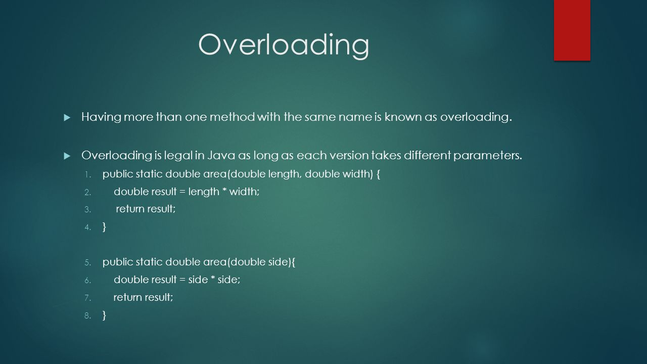 Overloading Having more than one method with the same name is known as overloading.