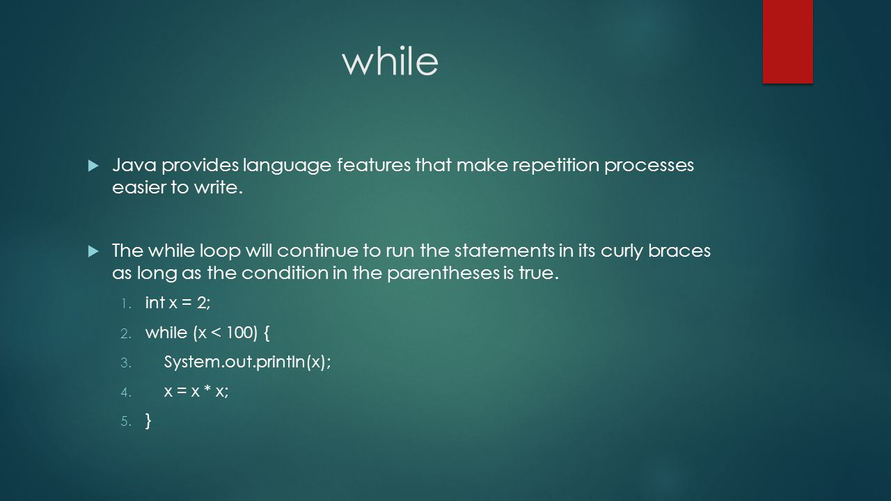 while Java provides language features that make repetition processes easier to write.