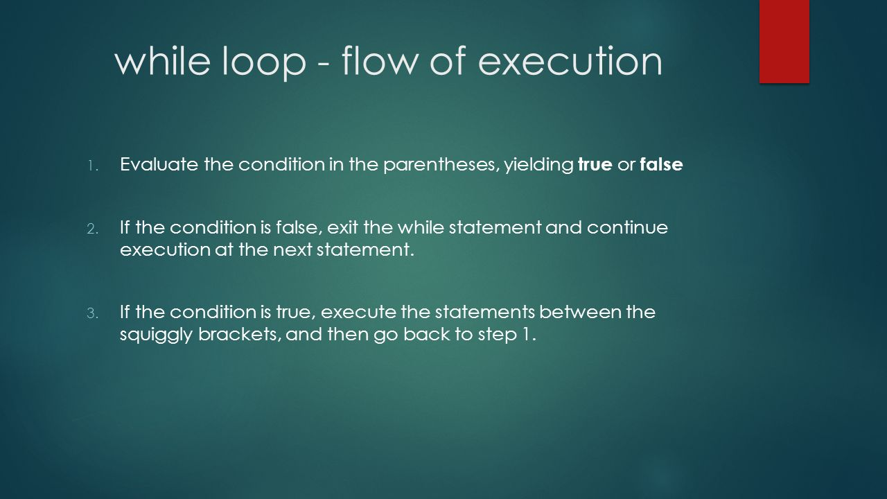 while loop - flow of execution 1.