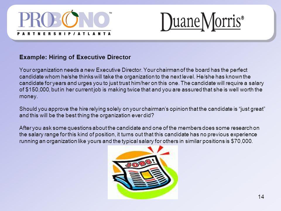 Example: Hiring of Executive Director Your organization needs a new Executive Director.