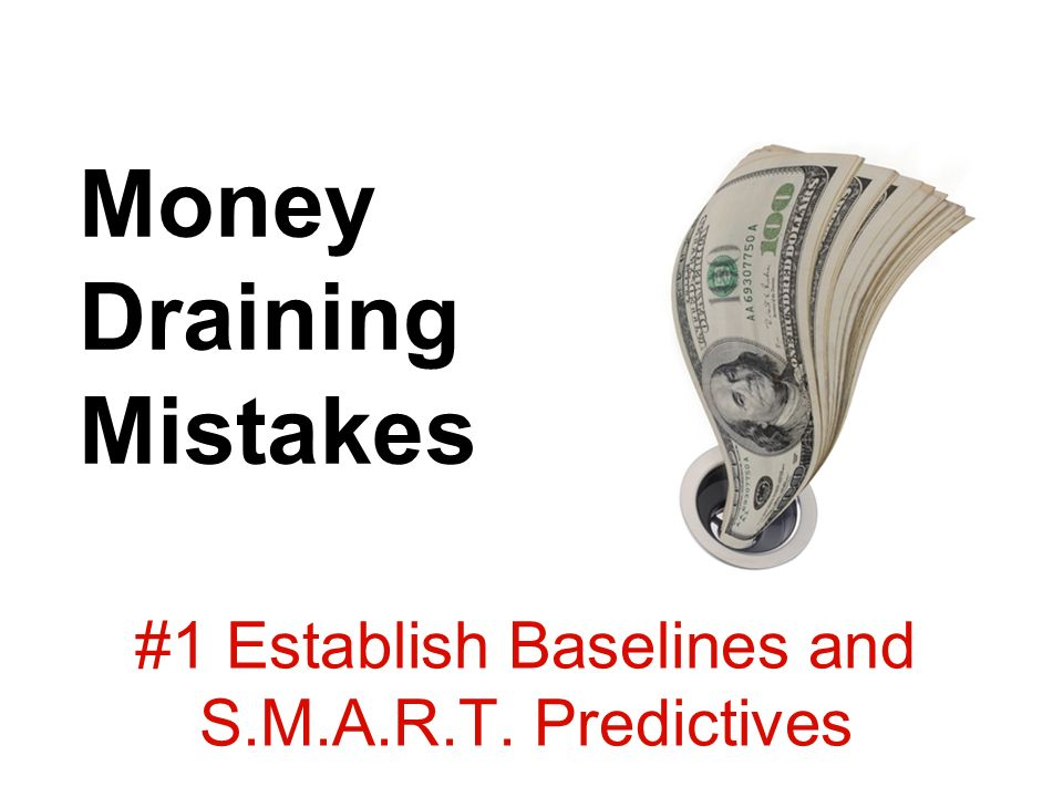Money Draining Mistakes #1 Establish Baselines and S.M.A.R.T. Predictives