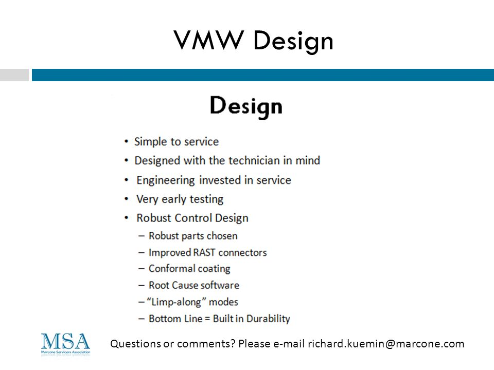 VMW Design Questions or comments? Please e-mail richard.kuemin@marcone.com