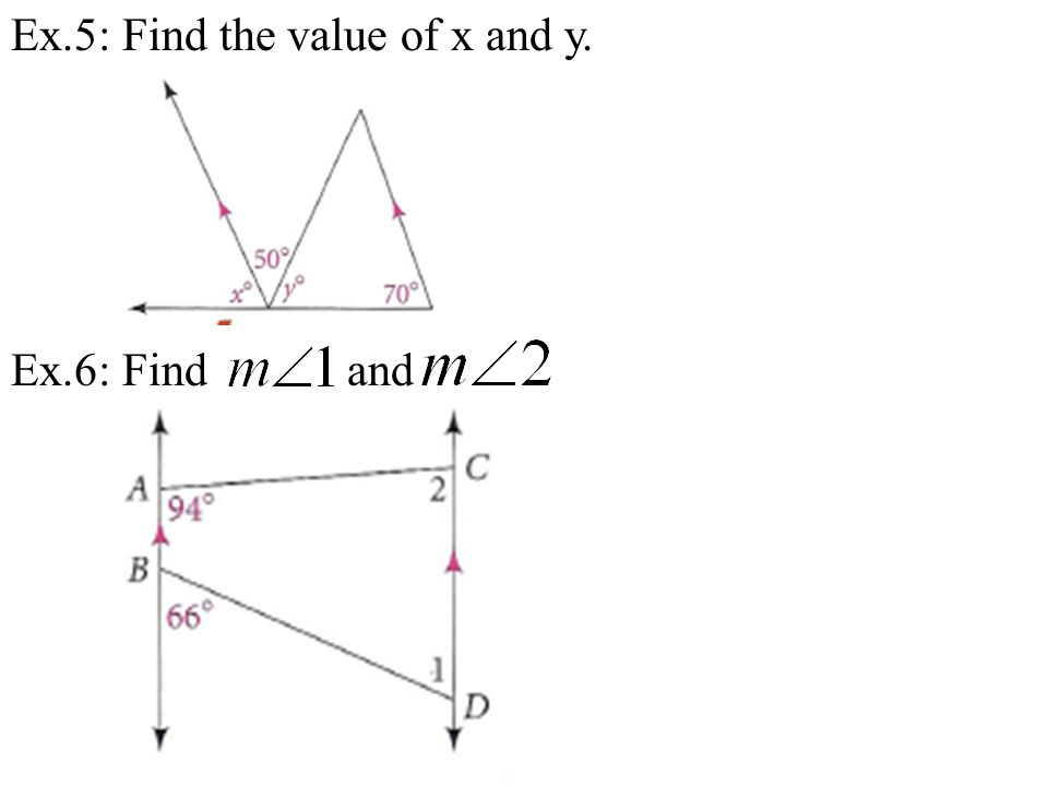 Ex.5: Find the value of x and y. Ex.6: Find and