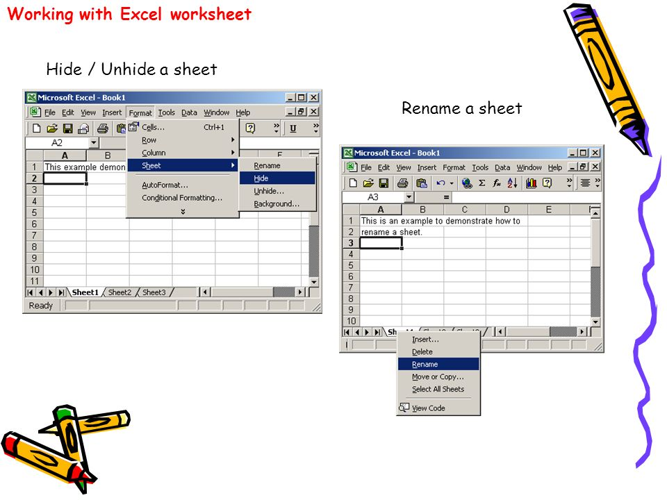 Working with Excel worksheet Hide / Unhide a sheet Rename a sheet