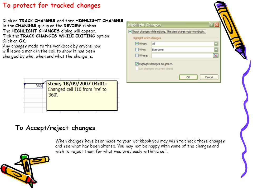 To protect for tracked changes Click on TRACK CHANGES and then HIGHLIGHT CHANGES in the CHANGES group on the REVIEW ribbon The HIGHLIGHT CHANGES dialo