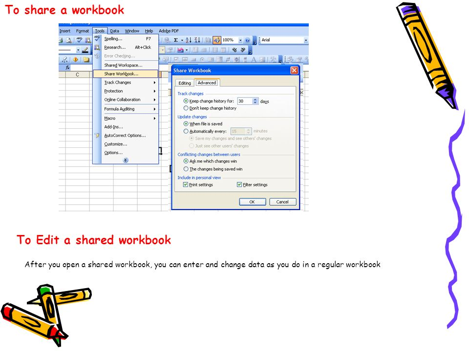 To share a workbook To Edit a shared workbook After you open a shared workbook, you can enter and change data as you do in a regular workbook