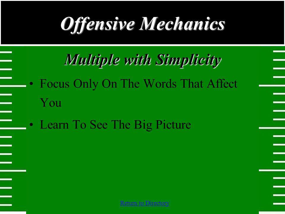 Return to Directory Multiple with Simplicity Focus Only On The Words That Affect You Learn To See The Big Picture Offensive Mechanics