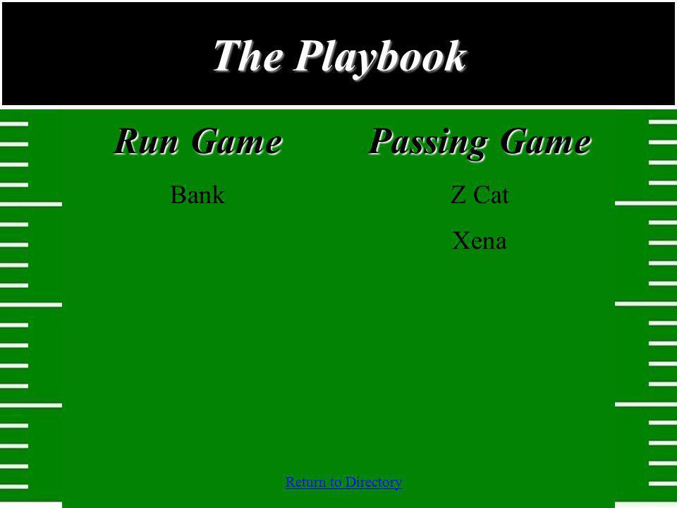 Return to Directory Run Game Bank Passing Game Z Cat Xena The Playbook