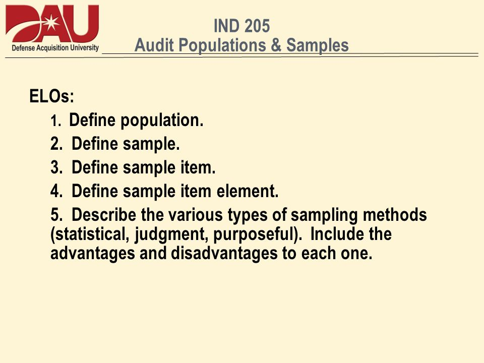 IND 205 Audit Populations & Samples ELOs: 1. Define population.