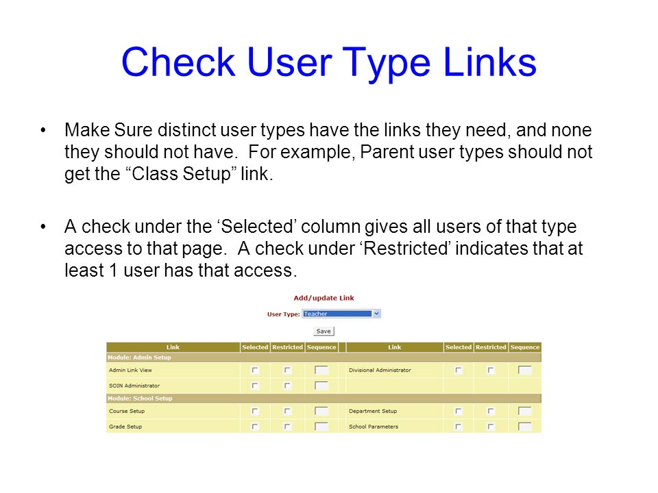 Check User Type Links Make Sure distinct user types have the links they need, and none they should not have.
