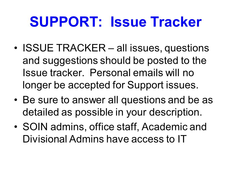 SUPPORT: Issue Tracker ISSUE TRACKER – all issues, questions and suggestions should be posted to the Issue tracker.