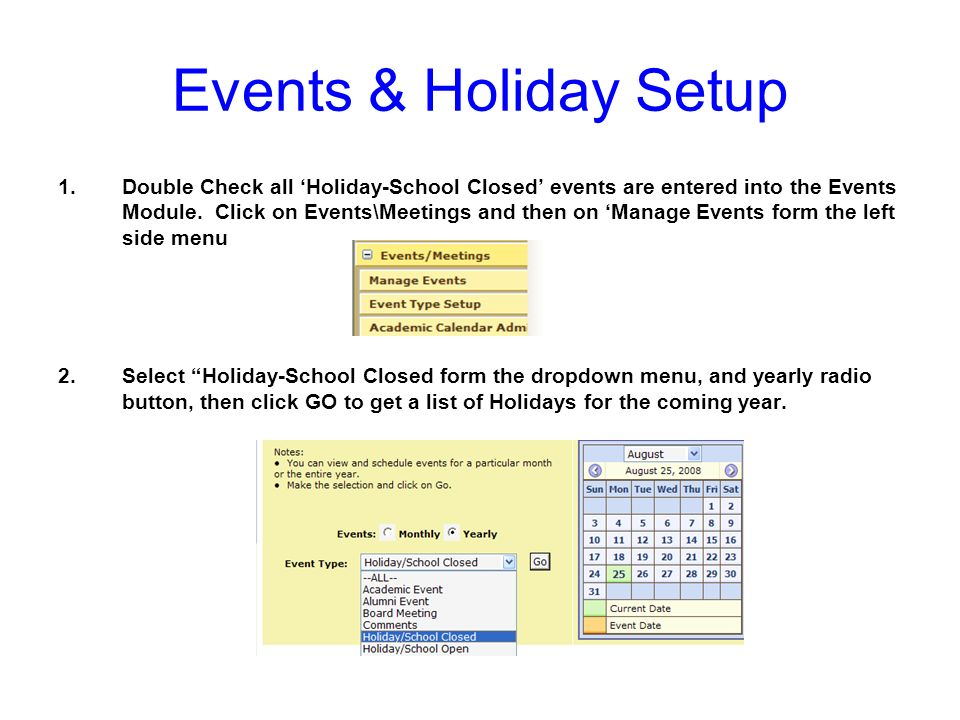 Events & Holiday Setup 1.Double Check all Holiday-School Closed events are entered into the Events Module.